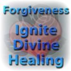 Forgiveness – Ignite Divine Healing